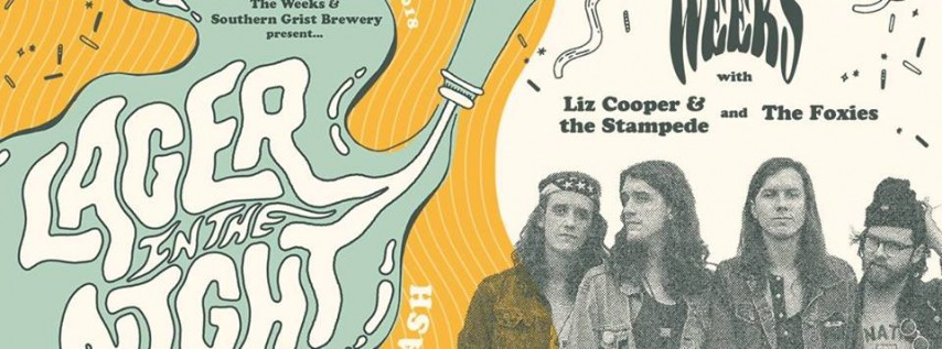 The Weeks & Southern Grist Present 'Lager in the Night' NYE