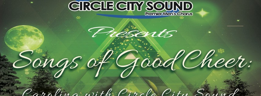 Circle City Sound presents its 2018 Christmas Show: Songs of Good Cheer