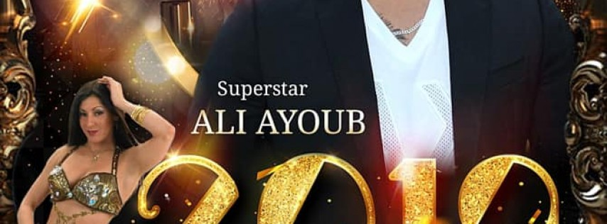 NYE PARTY 2019 WITH SUPERSTAR ALI AYOUB