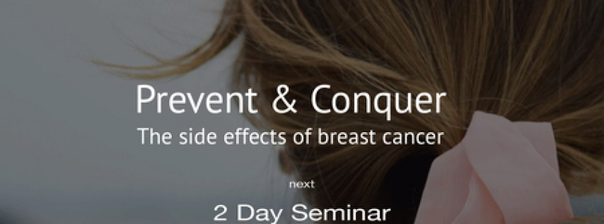 Prevent and Conquer The side effects of breast cancer, Orlando 2019