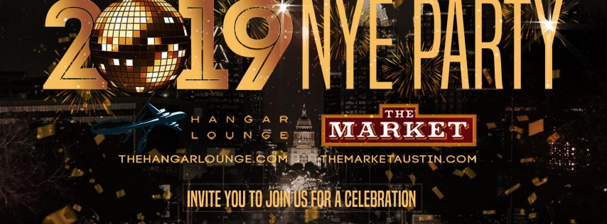 NYE 2019 Party – The Market & Hangar Lounge