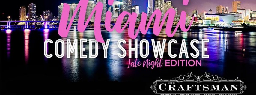 Miami Comedy Showcase (Late Night Edition)