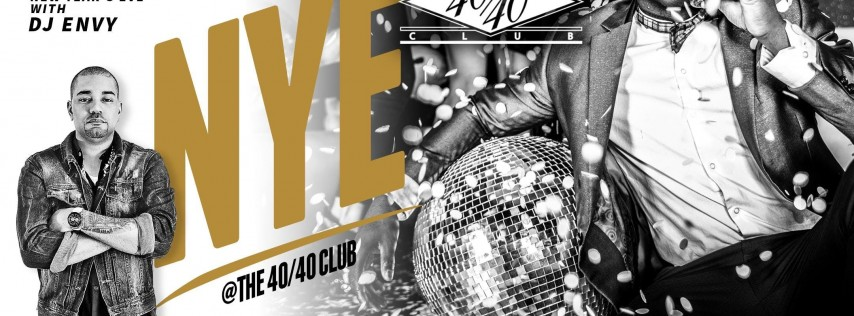 The 40/40 Club New Years Eve Bash with DJ Envy - 2019