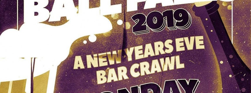 Crawl Til The Ball Falls S.F. New Years Eve 2019 Bar Crawl