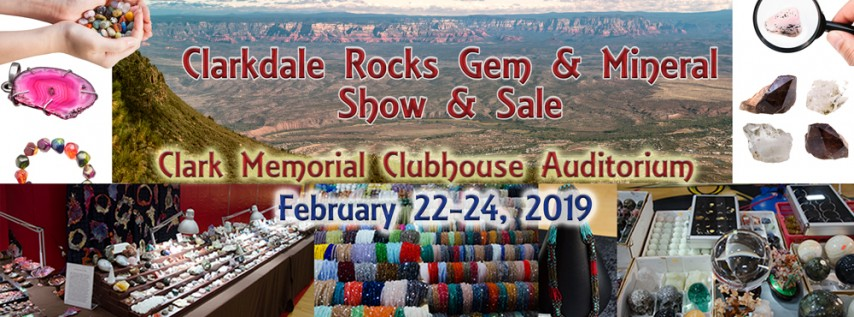 Clarkdale Rocks Gem & Mineral Show to be held February 22nd to 24th, 2019