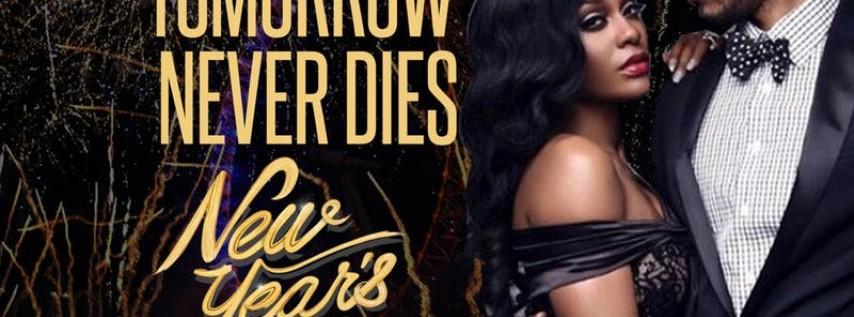 TOMORROW NEVER DIES | NEW YEARS EVE
