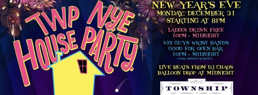 Township NYE House Party