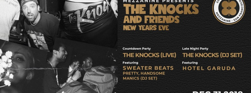 THE KNOCKS & FRIENDS NEW YEARS EVE at MEZZANINE