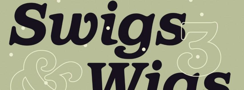 Swigs & Wigs 3