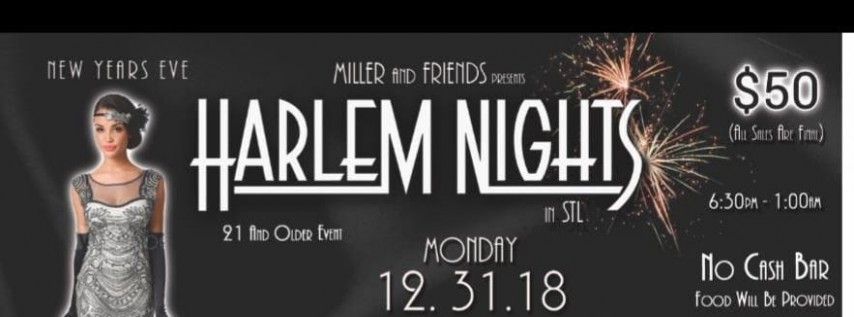 Miller and Friends Presents Harlem Nights In STL New Year Eve 2018