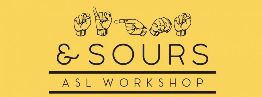 Signs & Sours ASL Workshop