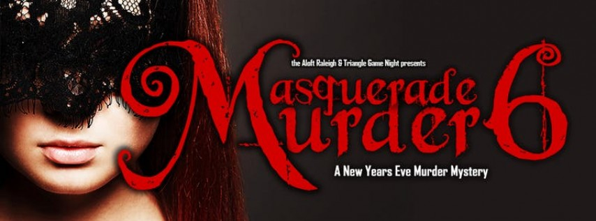 Murder at the Masquerade 6: A New Years Eve Murder Mystery Party