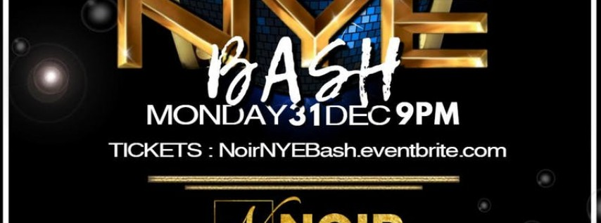 NOIR NEW YEARS EVE BASH!!!!