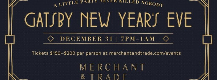 Merchant & Trade's Gatsby New Years Eve: A Little Party Never Killed Nobody