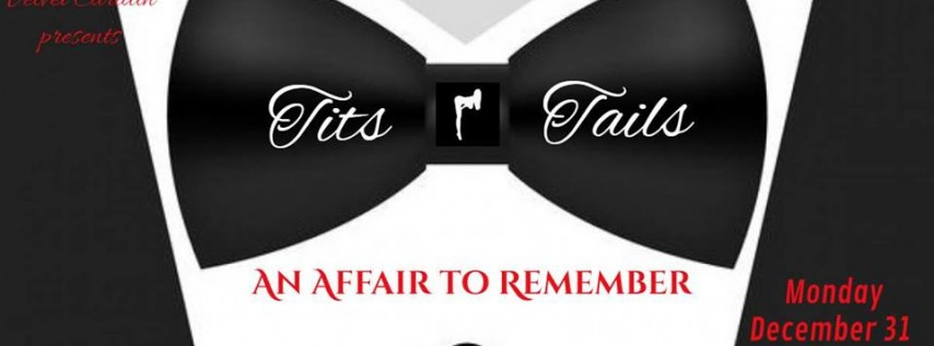 Tits and Tails New Years Eve 2019 An Affair to Remember