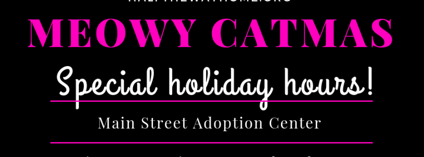 Meowy Catmas: Half the Way Home Adoption Center Special Holiday Hours