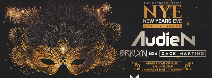 The Metropolitan's New Years Eve Extravaganza featuring AUDIEN + much more