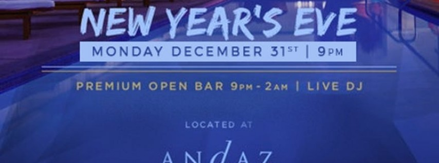 Andaz Hotel Rooftop NYE '19 | NEW YEAR'S EVE PARTY