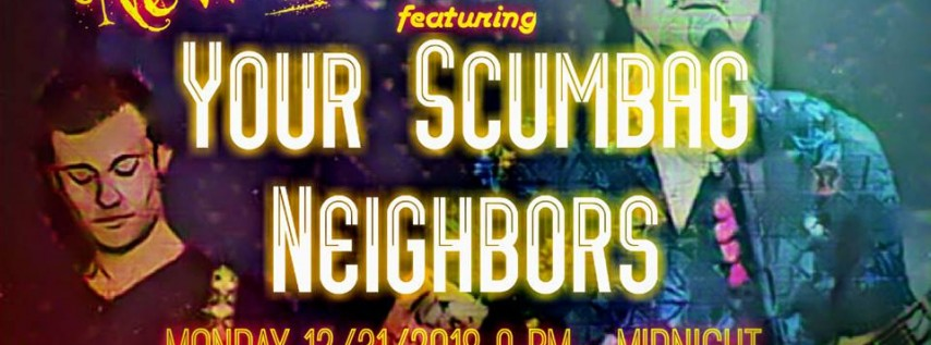 New Years Eve Party w/ Your Scumbag Neighbors