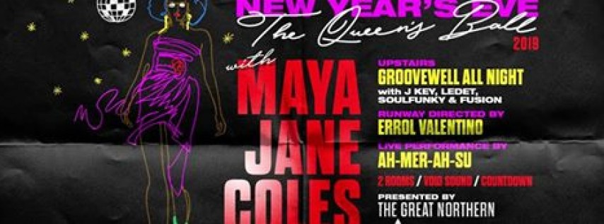 The Queen's Ball NYE 2019 w/ Maya Jane Coles