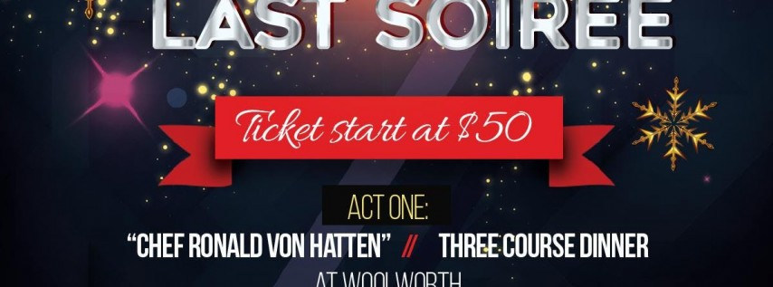 NYE: THE LAST SOIREE (TWO VENUES, ONE EPIC NIGHT)