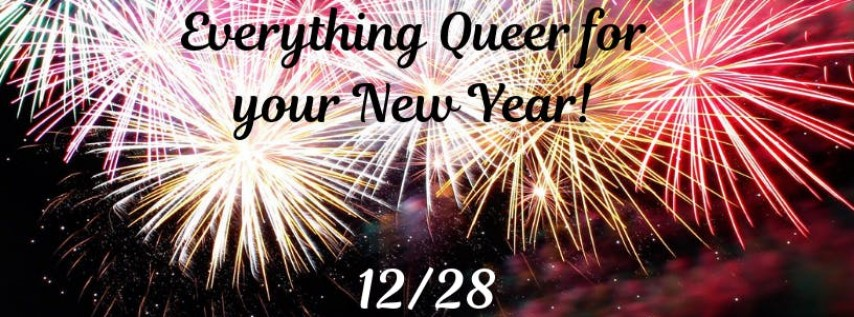 Queerly Beloved Revue presents: Everything Queer for the New Year