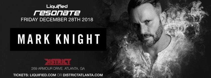 Resonate Fridays: MARK KNIGHT | Friday December 28th 2018 | District Atlanta