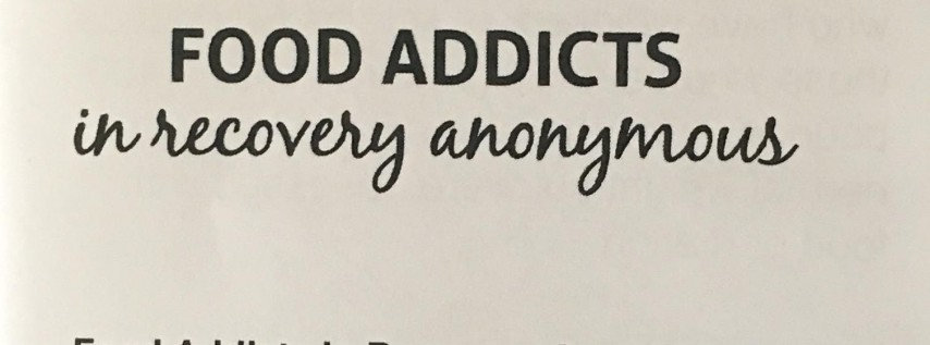 Food Addicts in Recovery Anonymous (FA) Meeting - Tuesday