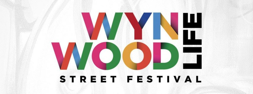 Wynwood Life 2019: Art / Music / Food / Fashion