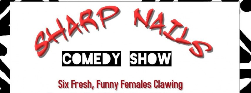Sharp Nails Comedy Show