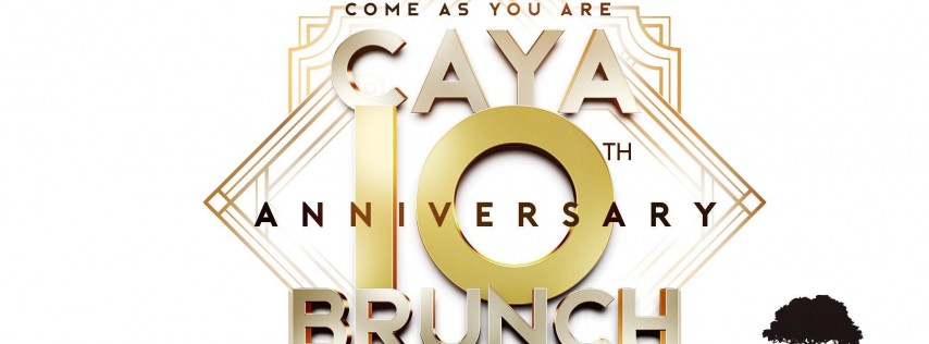 CAYA 10th Anniversary Brunch at The Park!