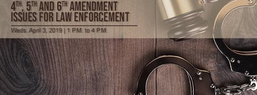Criminal Justice Speaker Series Presents: 4th, 5th and 6th Amendment Issues