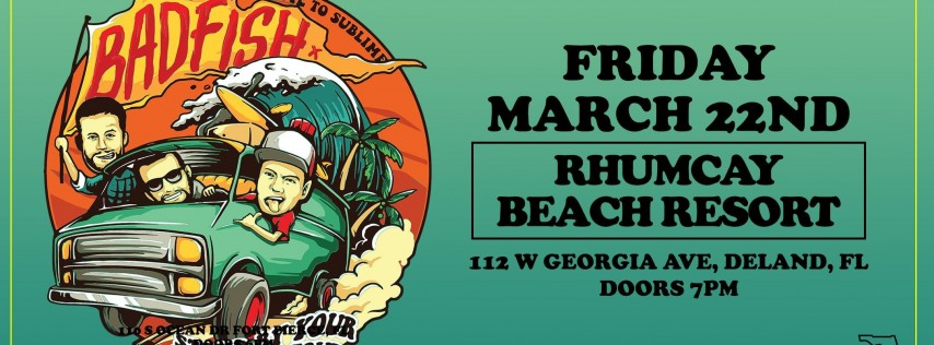 BADFISH STAND BY YOUR VAN TOUR - FORT PIERCE