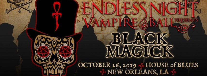 Endless Night: New Orleans Vampire Ball 2019 Black Magick