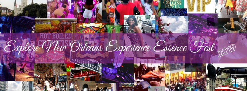 EXPLORE NEW ORLEANS EXPERIENCE ESSENCE FESTIVAL 2019 2nd Annual Ultra Travel Event to New Orleans during ESSENCE Fest