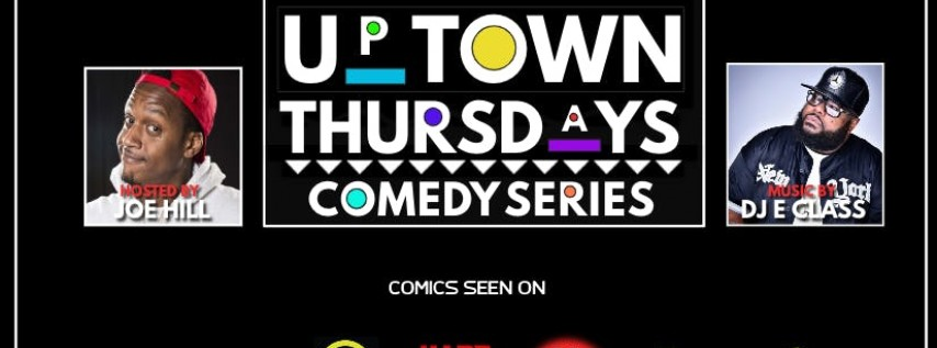 Uptown Thursdays Comedy Series @ MIST HARLEM Hosted By Joe Hill