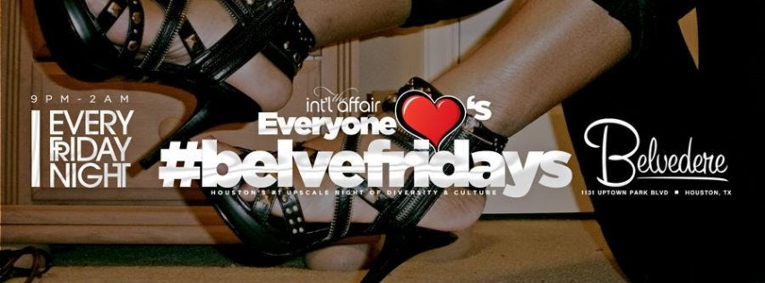 Belvefridays each and every Friday at the world famous BELVEDERE - LADIES FREE WITH RSVP ONLY