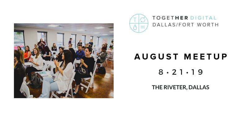 DFW Together Digital August Meetup