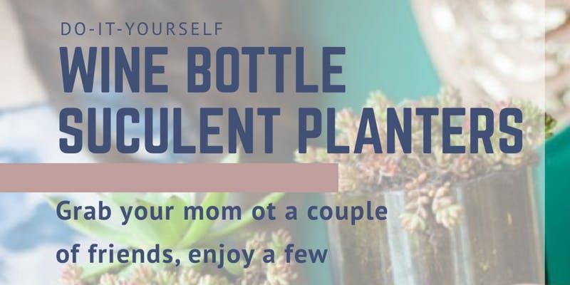 DIY: Wine Bottle Succulent Planters
