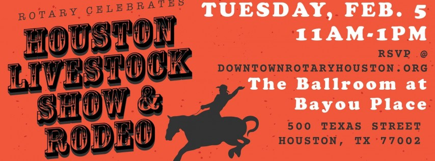 Rotary Celebrates the Houston Livestock Show and Rodeo