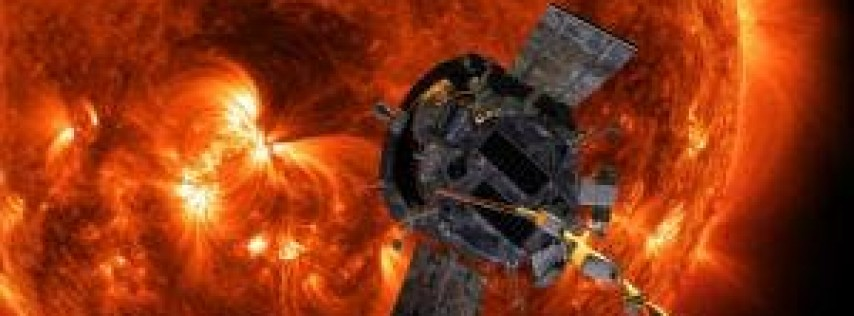 SAVE THE DATE: Parker Solar Probe ~ Humanity's First Mission to a Star