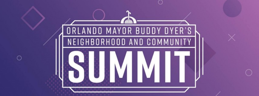 Mayor Buddy Dyer's Neighborhood and Community Summit