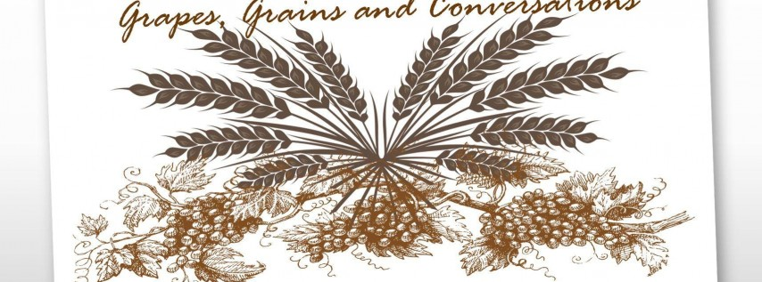 Grapes, Grains and Conversations