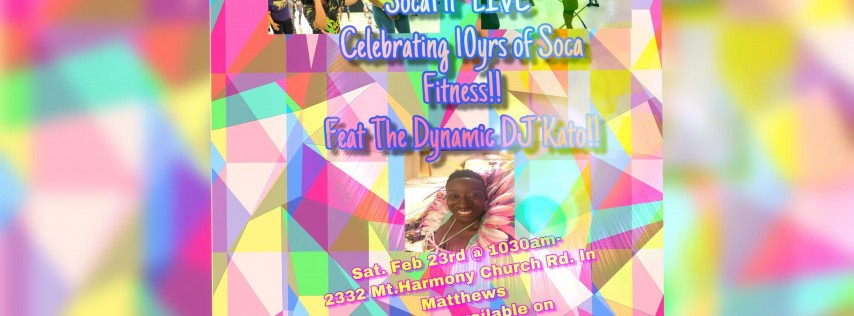 SocaFit LIVE! Celebrating 10 years of SocaFit USA! Featuring The Dynamic DJ Kato