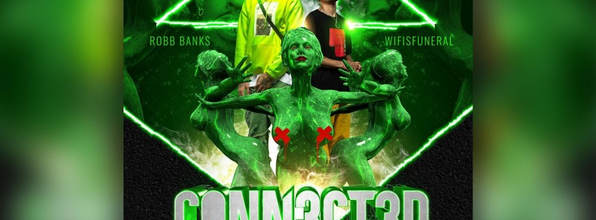 Conn3ct3d Tour w/ Wifisfuneral & Robb Bank$