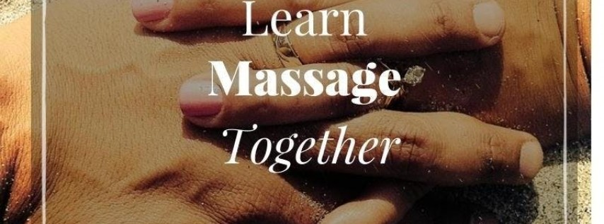 Couples Massage Class: Facilitating healthy, safe touch, without expectation