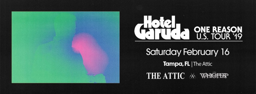 Hotel Garuda: One Reason Tour | Tampa | 2.16.18