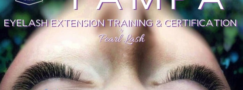 Eyelash Extension Training Hosted by Pearl Lash Tampa, FL March 2019