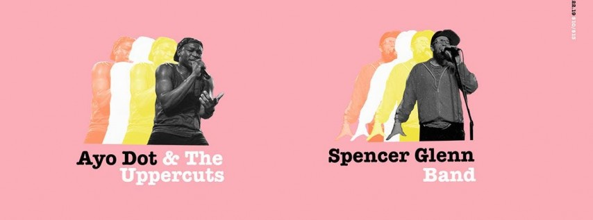 AYO DOT & THE UPPERCUTS + SPENCER GLENN BAND
