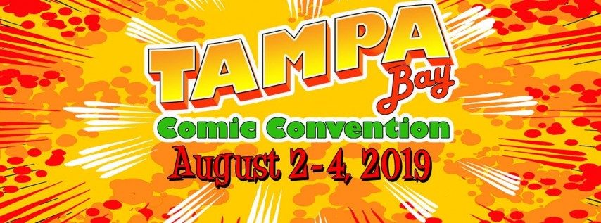 Tampa Bay Comic Con - August 2-4, 2019